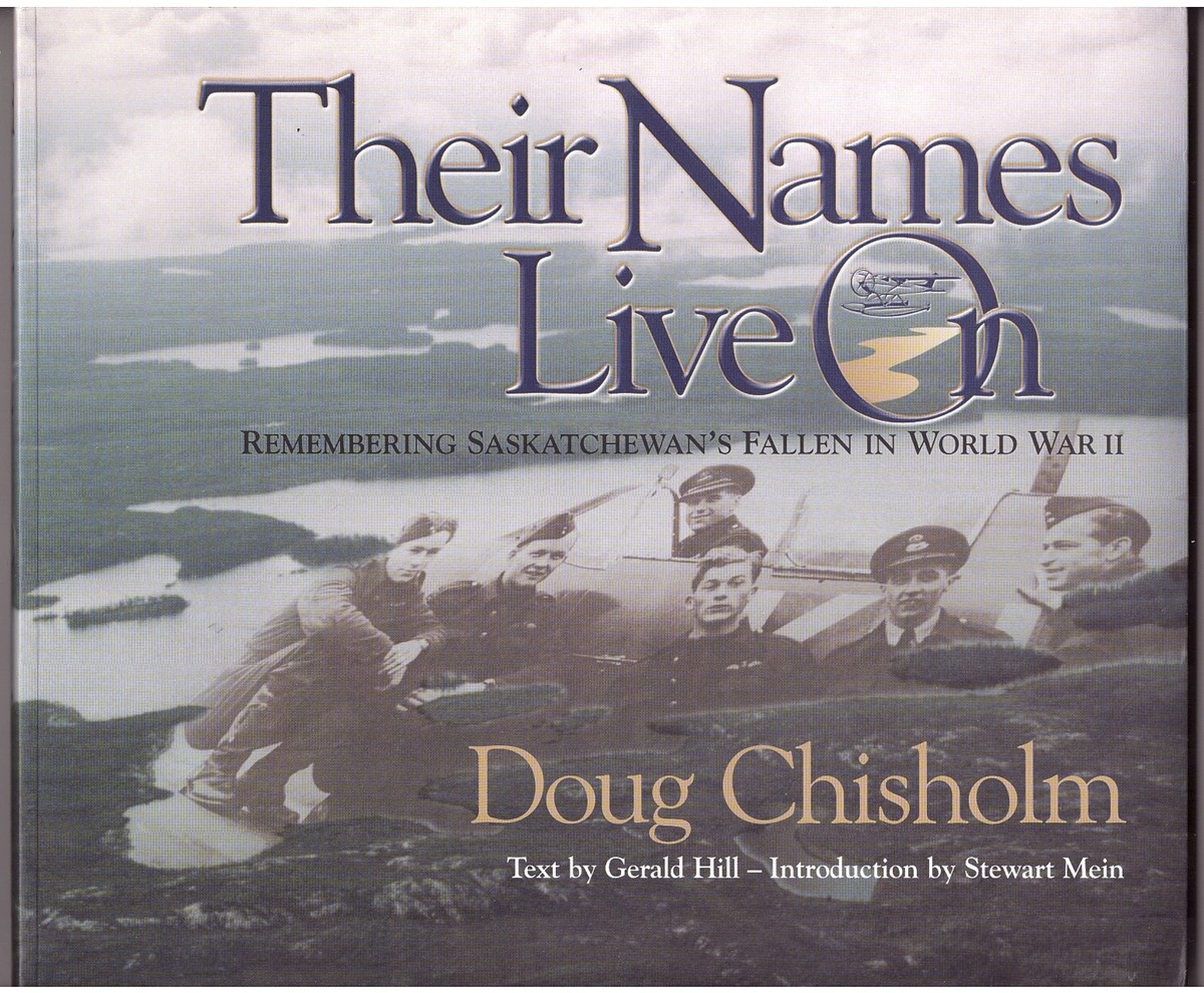 Image for Their Names Live On  Remembering Saskatchewan's Fallen in World War II