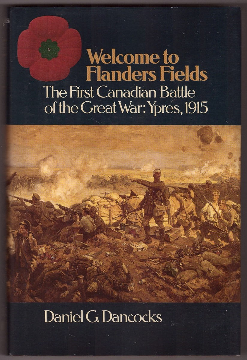 Image for Welcome to Flanders Fields the First Canadian Battle of the Great War Ypres, 1915