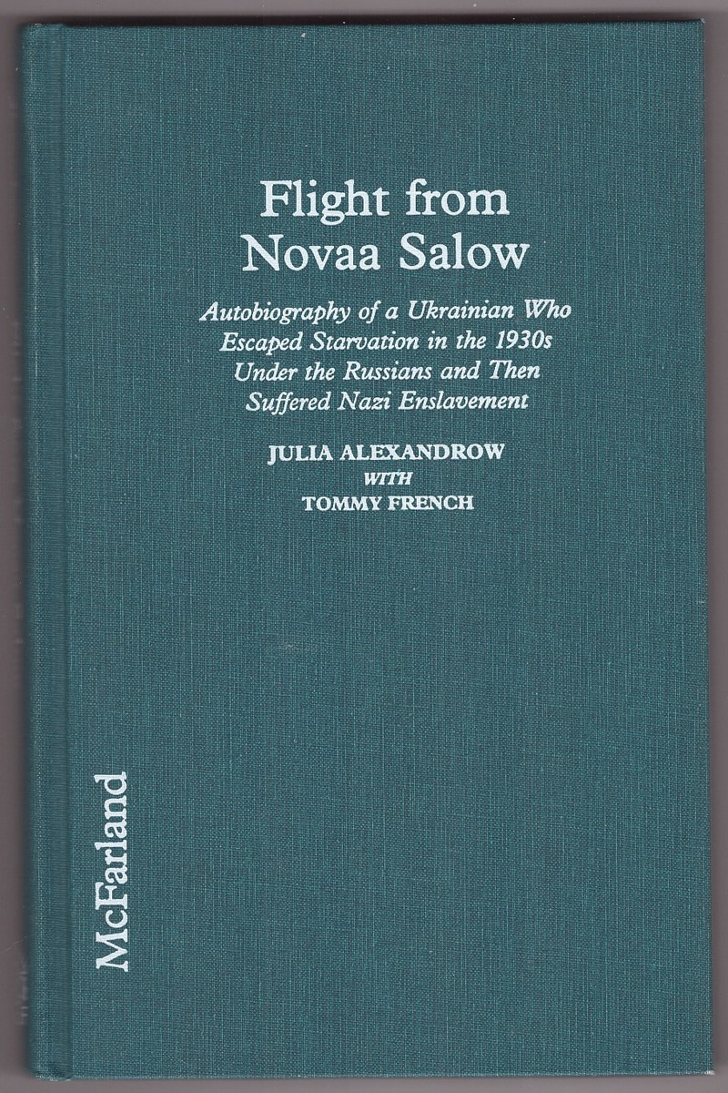 Image for Flight from Novaa Salow Autobiography of a Ukrainian Who Escaped Starvation in the 1930S under the Russians and Then Suffered Nazi Enslavement