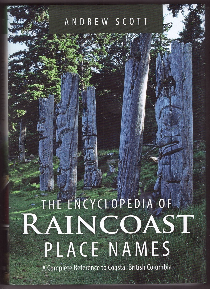 Image for Encyclopedia of Raincoast Place Names A Complete Reference to Coastal British Columbia