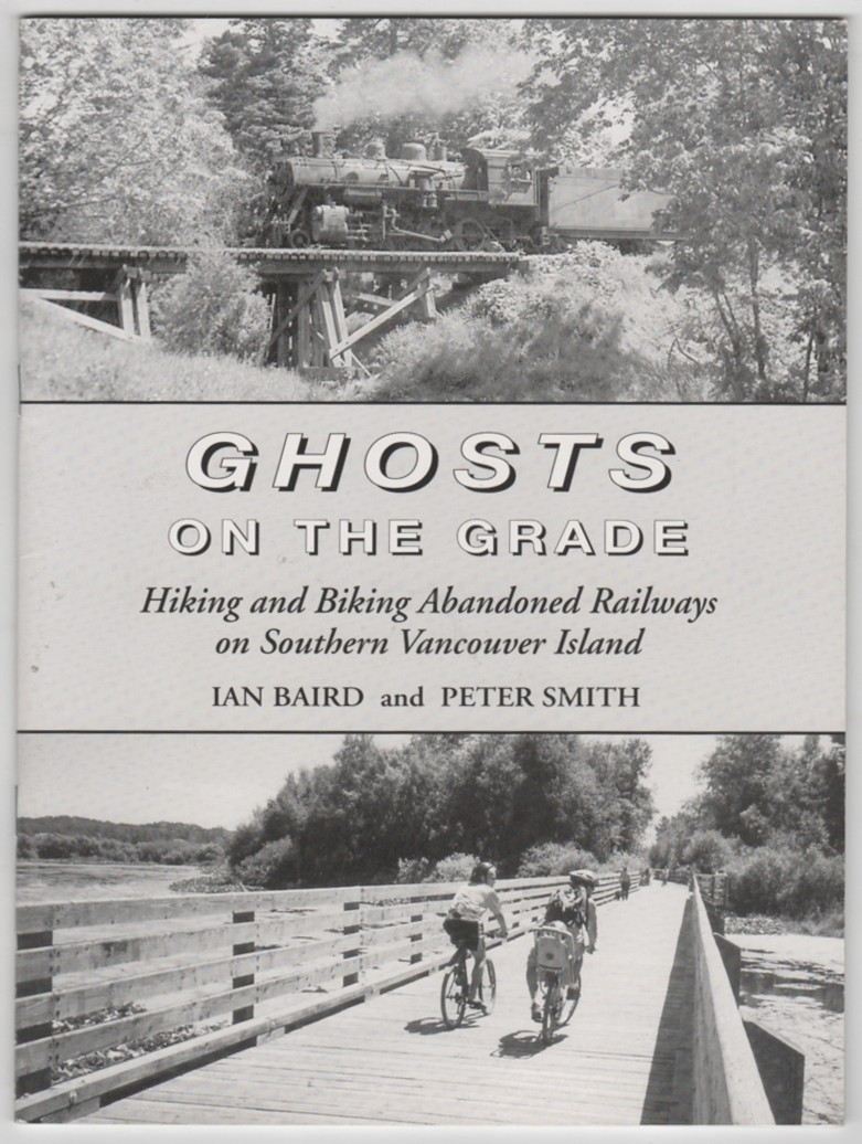 Image for Ghosts on the Grade Hiking and Biking Abandoned Railways on Southern Vancouver Island
