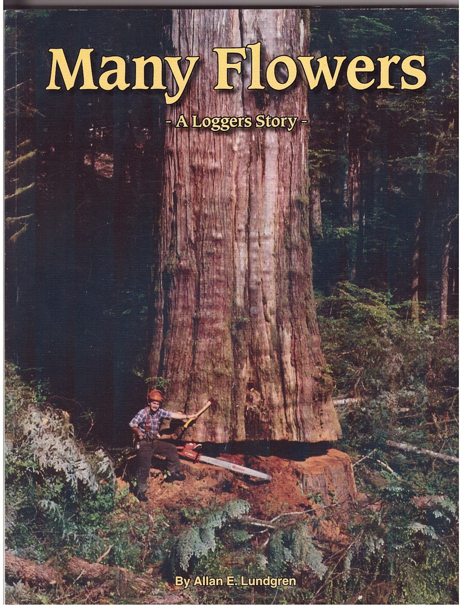 Image for Many Flowers A Loggers Story
