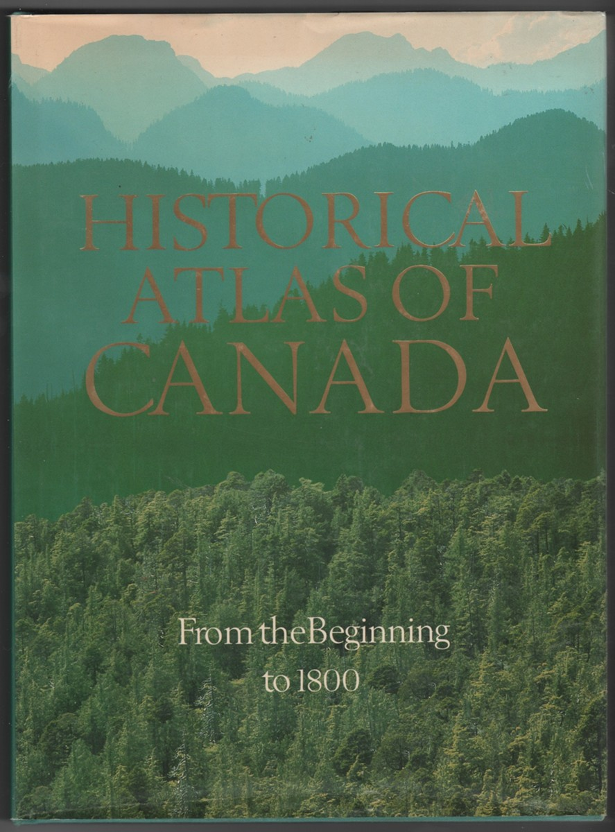 Image for Historical Atlas of Canada Vol I: From the Beginning to 1800