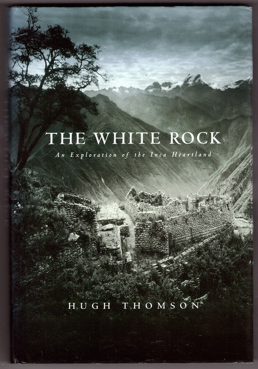 Image for The White Rock An Exploration of the Inca Heartland