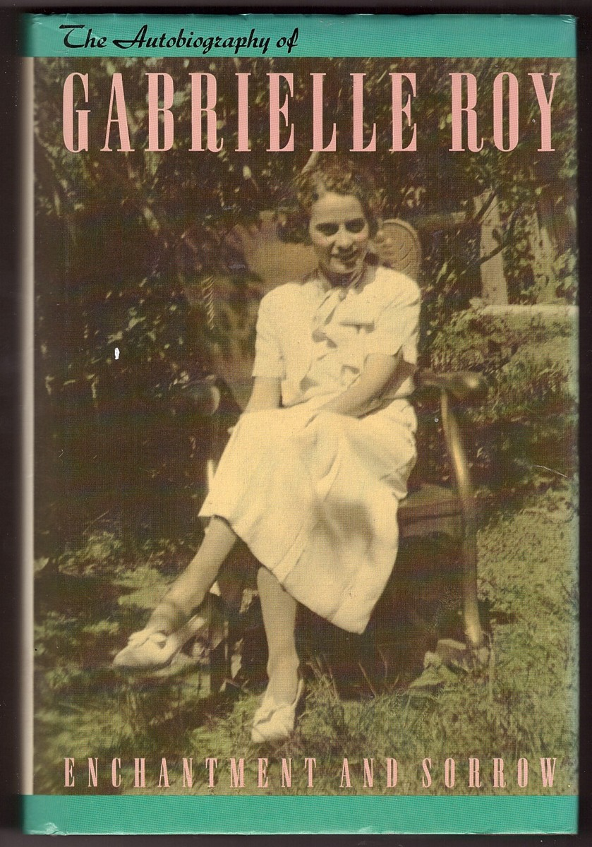 Image for Enchantment and Sorrow The Autobiography of Gabrielle Roy
