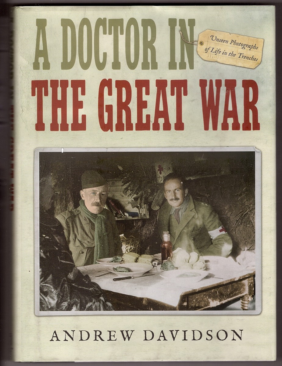 Image for A Doctor in the Great War Unseen Photographs of Life in the Trenches