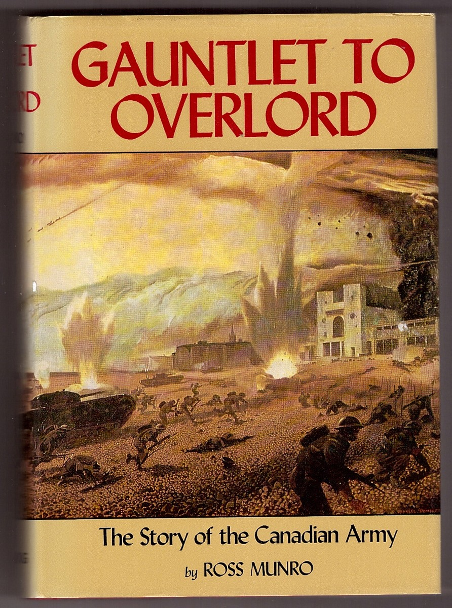 Image for Gauntlet to Overlord The Story of the Canadian Army