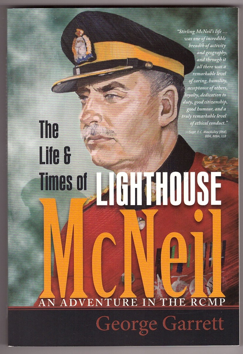 Image for The Life and Times of Lighthouse McNeil An Adventure in the RCMP