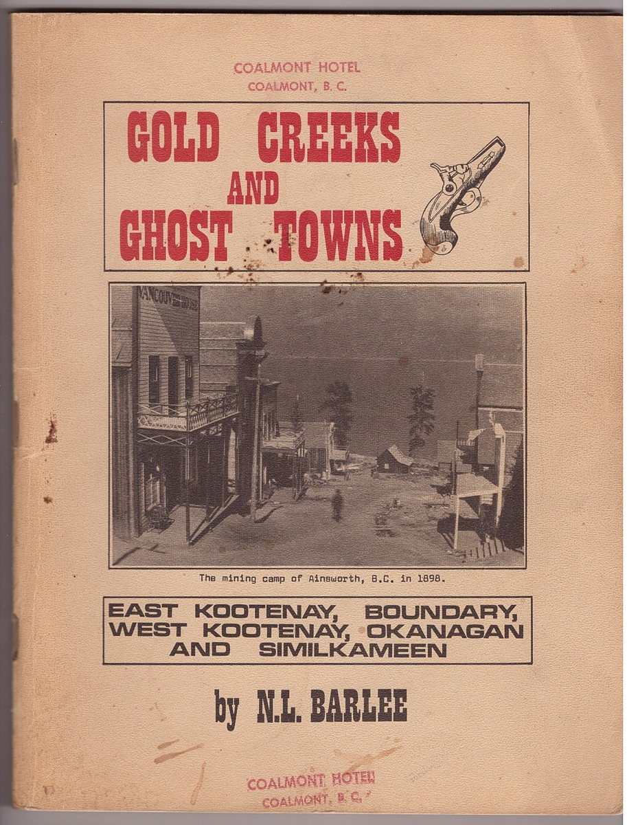 Image for Gold Creeks and Ghost Towns;  East Kootenay, Boundary, West Kootenay, Okanagan and Similkameen