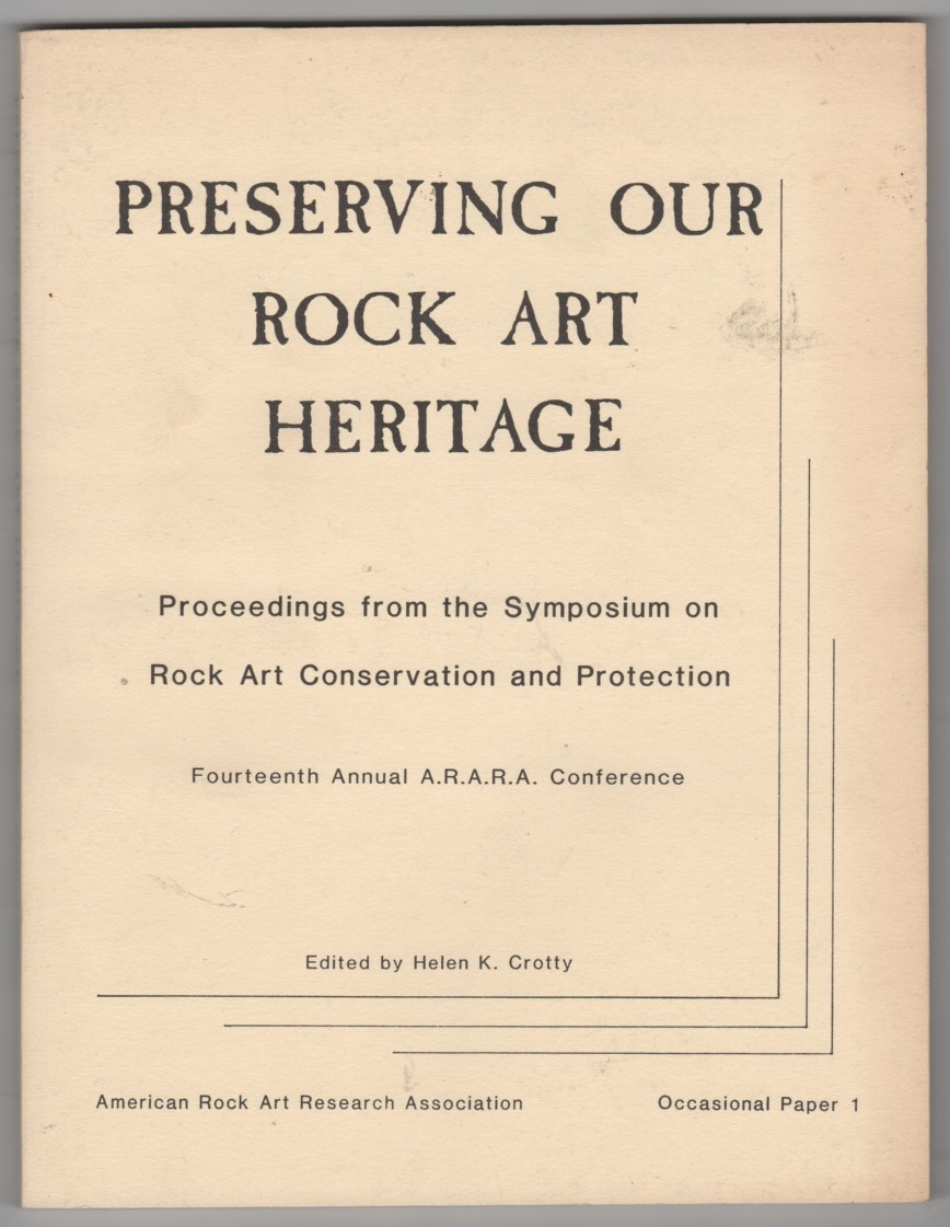 Image for Preserving Our Rock Art Heritage Proceedings from the Symposium on Rock Art Conservation and Preservation 14th Annual A.R.A.R.A. Conference