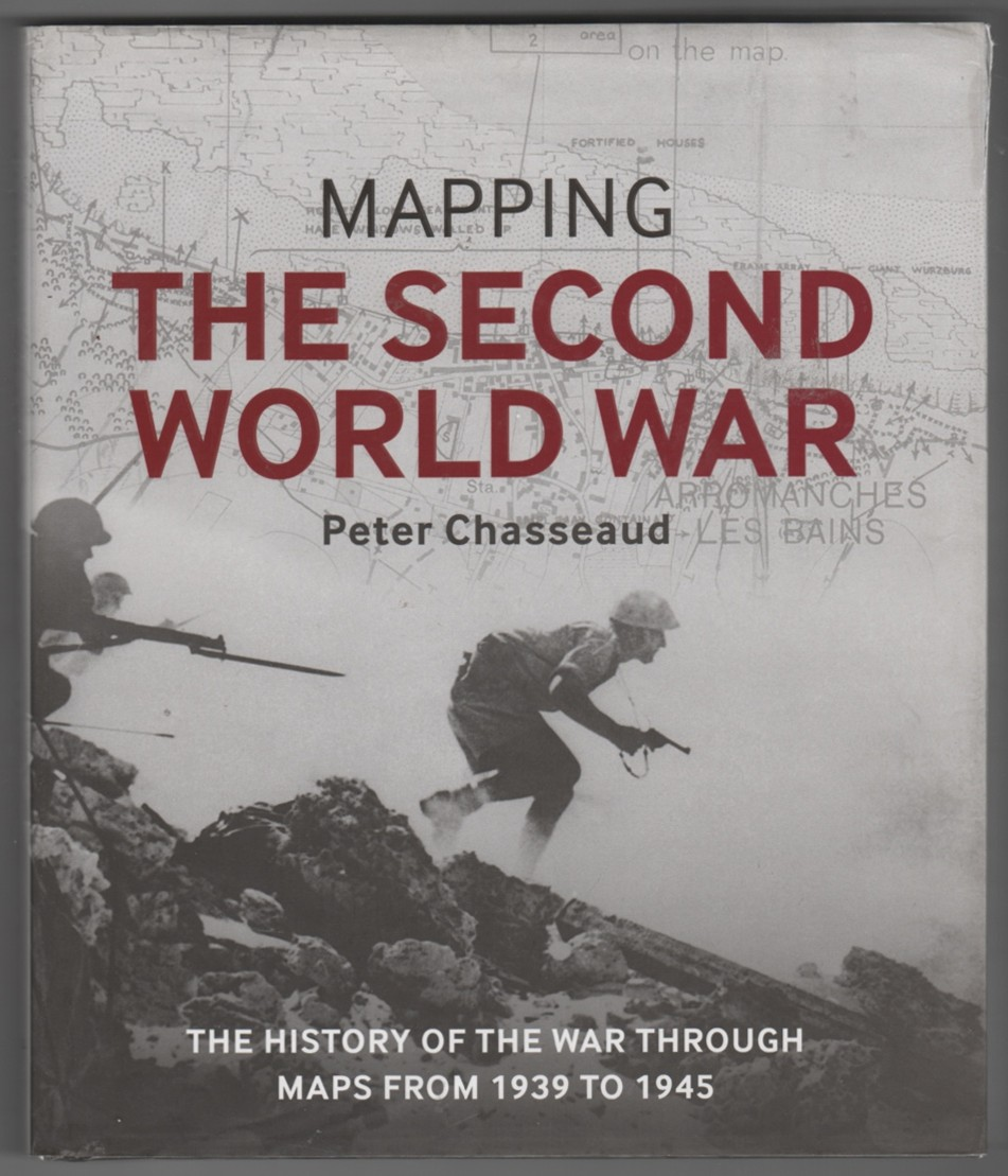 Image for Mapping the Second World War The History of the War through Maps from 1939 to 1945
