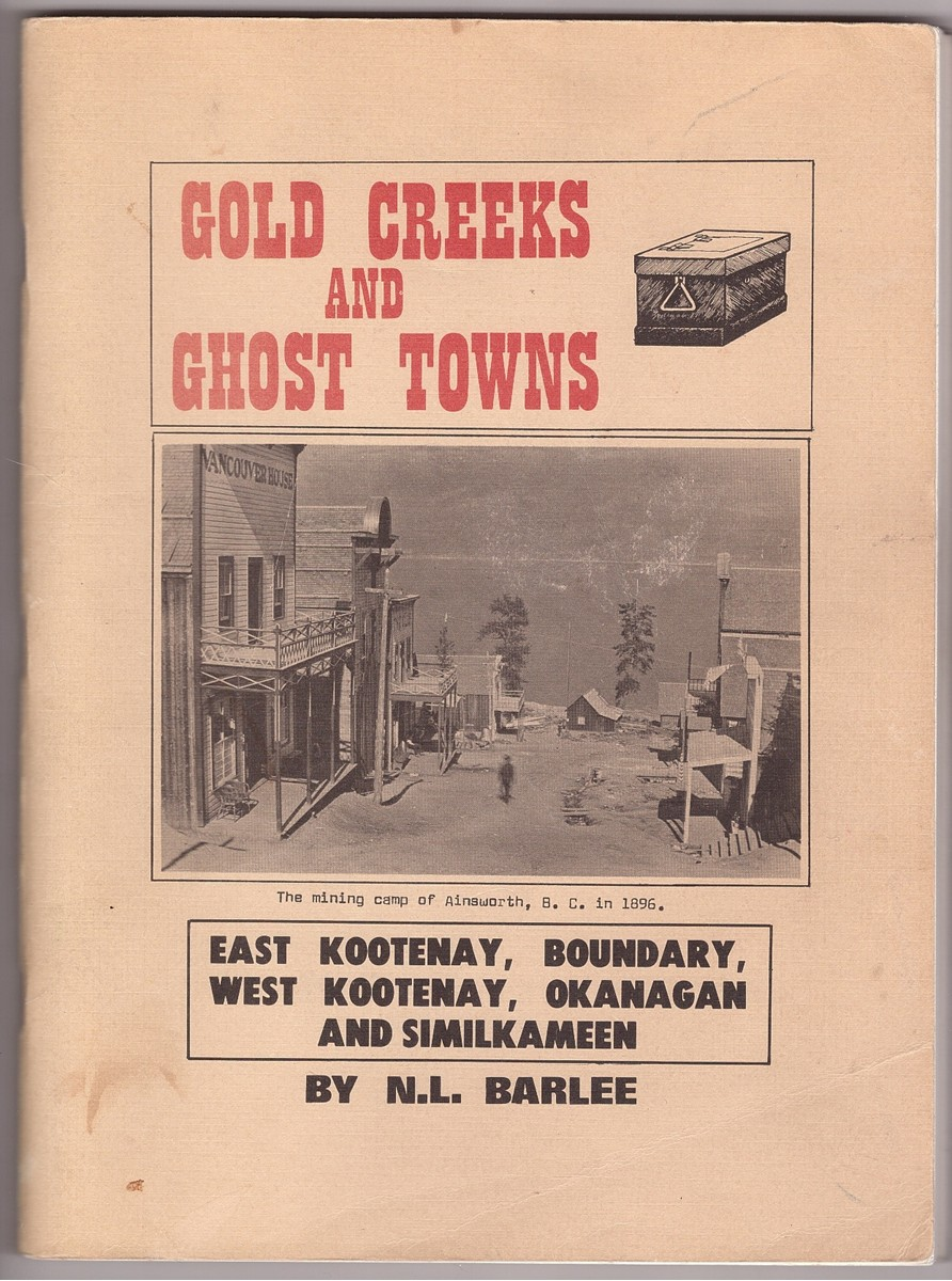 Image for Gold Creeks and Ghost Towns East Kootenay, Boundary, West Kootenay, Okanagan and Similkameen