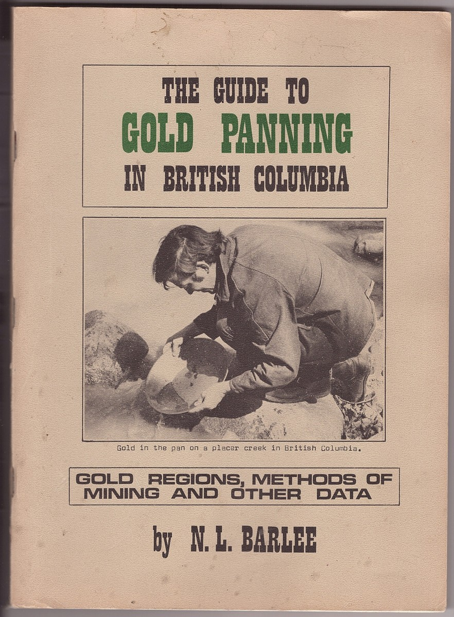Image for The Guide to Gold Panning in British Columbia Gold Regions, Methods of Mining and Other Data