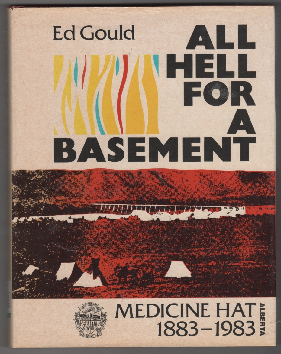 Image for All Hell for a Basement Medicine Hat, Alberta 1883-1983