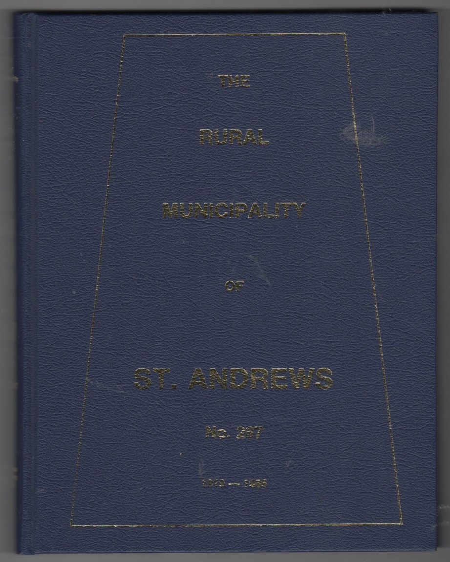 Image for The Rural Municipality of St. Andrews, No. 287, 1910-1985 History of the Land
