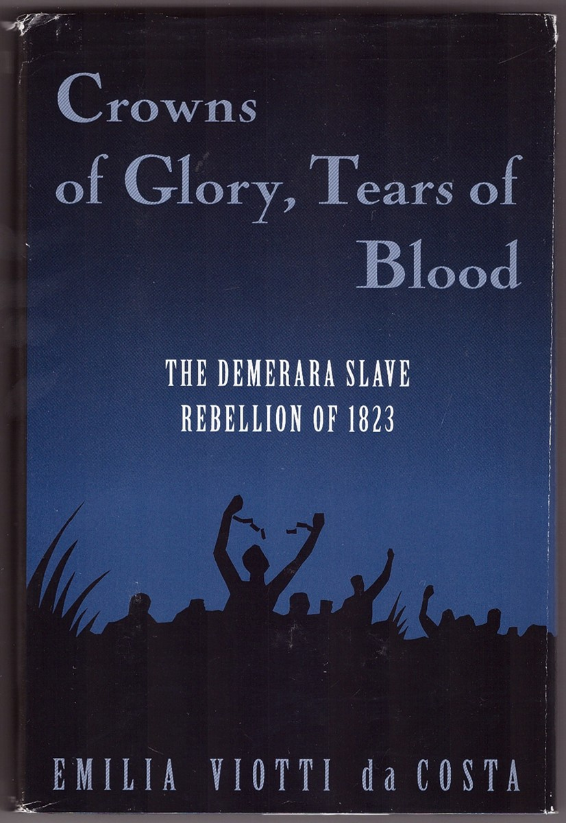 Image for Crowns of Glory, Tears of Blood The Demerara Slave Rebellion of 1823