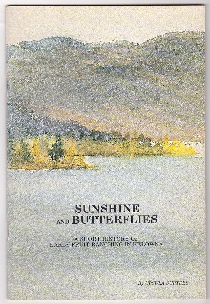 Image for Sunshine and Butterflies A Short History of Early Fruit Ranching In Kelowna