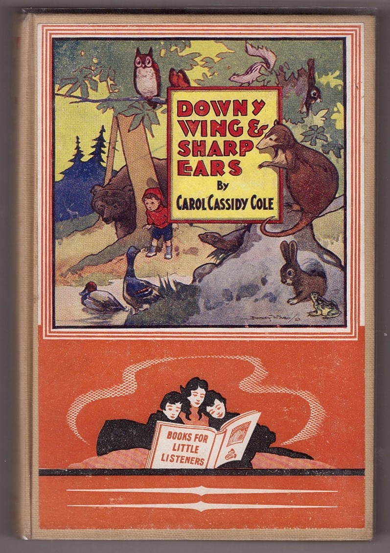 Image for Downy wing and sharp ears: Adventures of a little Canadian boy among little wild friends in nature's wonderland