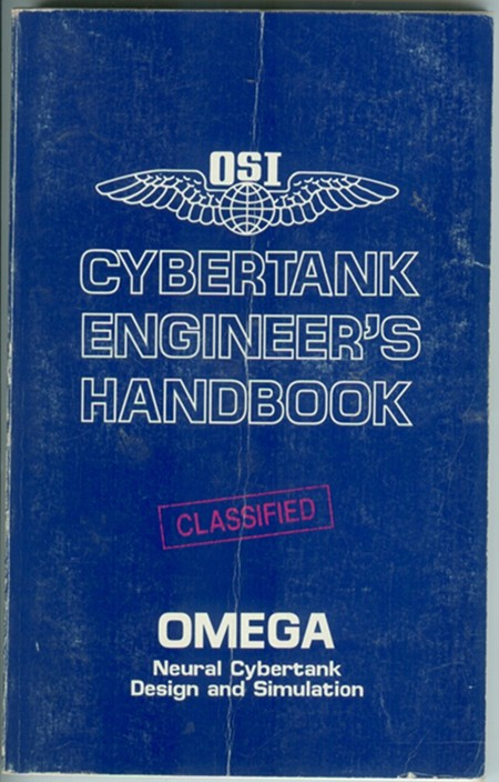 Image for CYBERTANK ENGINEER'S HANDBOOK OMEGA NEURAL CYBERTANK DESIGN AND SIMULATION