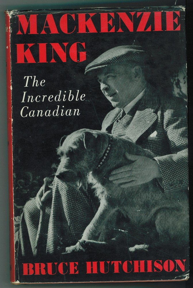 Image for MACKENZIE KING: THE INCREDIBLE CANADIAN