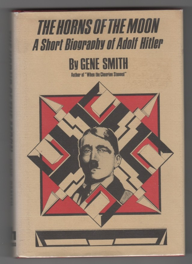 Image for The Horns of the Moon - A Short Biography of Adolf Hitler