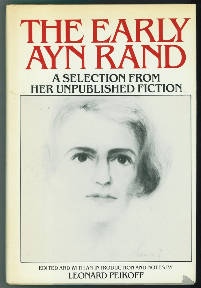Image for The Early Ayn Rand - A Selection From Her Unpublished Fiction