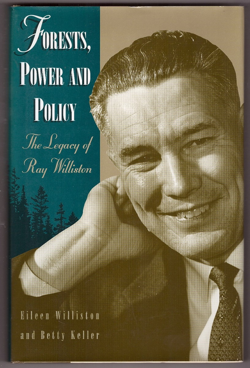 Image for Forests, Power and Policy The Legacy of Ray Williston