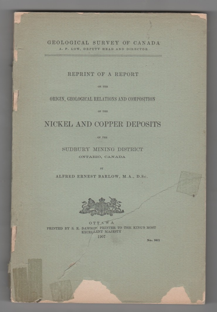 Image for Reprint of a Report on the Origin, Geological Relations and Composition of the Nickel and Copper Deposits of the Sudbury Mining District Ontario, Canada