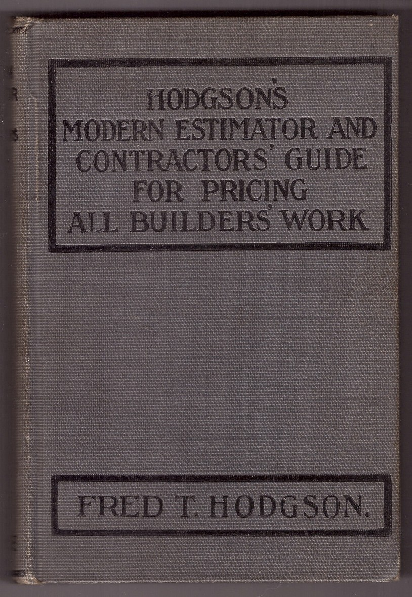 Image for Hodgson's Modern Estimator and Contractors' Guide For Pricing All Builders' Work