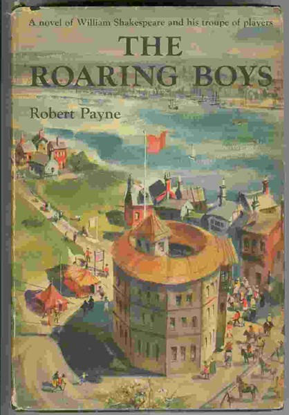 Image for The Roaring Boys  - A novel of William Shakespeare and his troupe of players