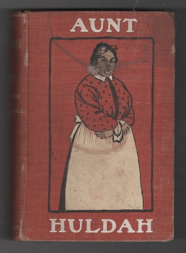 Image for Aunt Huldah  Proprietor of the Wagon-tire House and Genial Philosopher of the Cattle Country