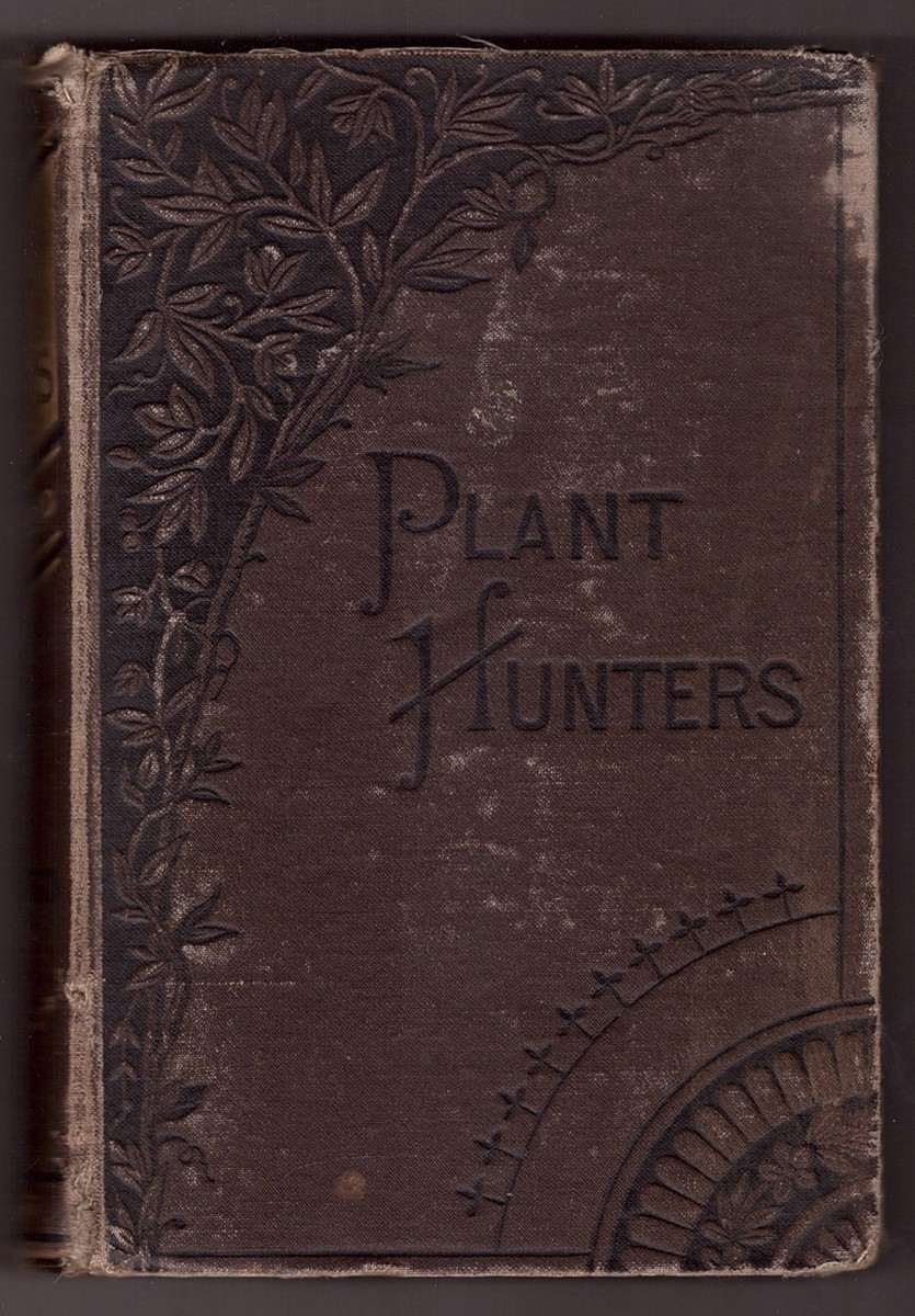 Image for The Plant Hunters or Adventures Among the Himalaya Mountains