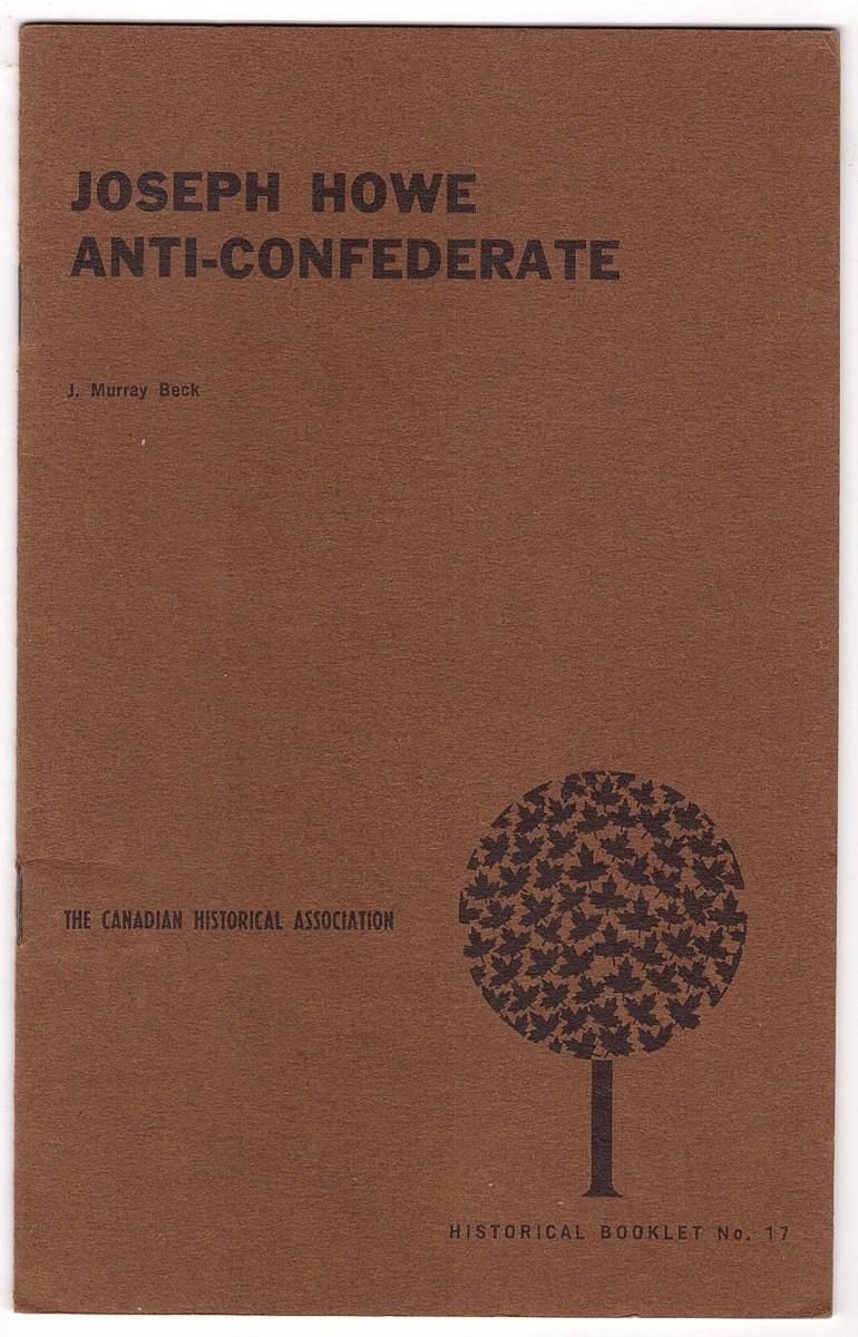 Image for Joseph Howe, Anti-confederate